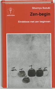 Zen-begin, eindeloos met Zen beginnen - Shunryu Suzuki (ISBN 9789020245530)