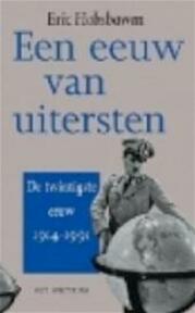 Een eeuw van uitersten - Eric Hobsbawm (ISBN 9789027431103)
