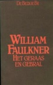 Het geraas en gebral - William Faulkner (ISBN 9789023405818)