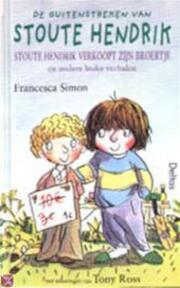 Stoute Hendrik verkoopt zijn broertje en andere leuke verhalen - Francesca Simon, Tony Ross, Katrien Bruyland (ISBN 9789024376568)
