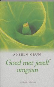Goed met jezelf omgaan - Anselm Grun (ISBN 9789025952556)
