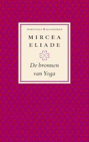De bronnen van yoga - Mircea Eliade (ISBN 9789025959968)