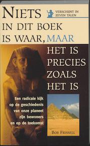 Niets in dit boek is waar, maar het is precies zoals het is - Bob Frissell (ISBN 9789038907727)