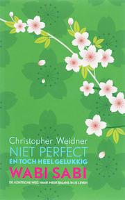 Wabi Sabi. Niet perfect en toch heel gelukkig - Christopher Weidner (ISBN 9789022993644)