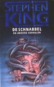 De schnabbel en andere verhalen - Stephen King, Margot Bakker (ISBN 9789024515387)