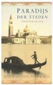 Paradijs der steden - John Julius Norwich (ISBN 9789023411727)