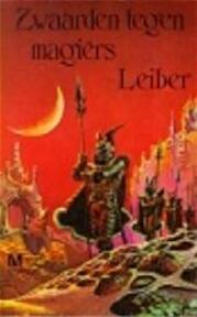 Zwaarden tegen magiërs - Fritz Leiber (ISBN 9789029008433)