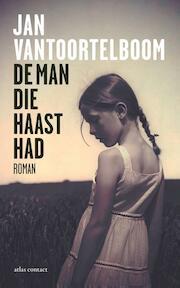 De man die haast had - Jan Vantoortelboom (ISBN 9789025444075)