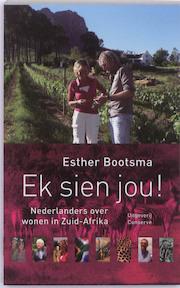 Ek sien jou! - Esther Bootsma (ISBN 9789054292913)