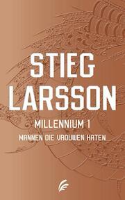 Mannen die vrouwen haten - Millennium 1 - Stieg Larsson (ISBN 9789056725372)