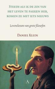 Steeds als ik de zin van het leven te pakken heb, komen ze met iets nieuws - Daniel Klein (ISBN 9789025307462)