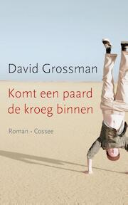 Komt een paard de kroeg binnen - David Grossman (ISBN 9789059365711)
