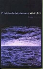 Wat blijft - Patricia De Martelaere (ISBN 9789080698611)