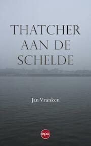 Thatcher aan de Schelde - Jan Vranken (ISBN 9789491297670)