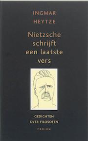 Nietzsche schrijft een laatste vers - I. Heytze (ISBN 9789057591266)