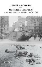 Mythen en legenden van de Eerste Wereldoorlog - J. Hayward (ISBN 9789059112667)