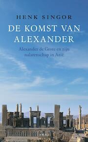 De komst van Alexander - H.W. Singor, Henk Singor (ISBN 9789026323539)