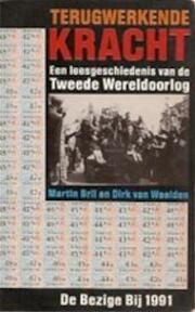 Terugwerkende kracht - Martin Bril, Dirk van Weelden (ISBN 9789023431398)
