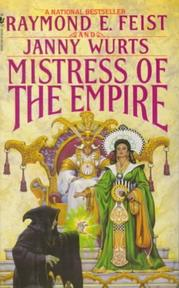 Mistress of the Empire - Raymond E. Feist, Janny Wurts (ISBN 9780553561180)