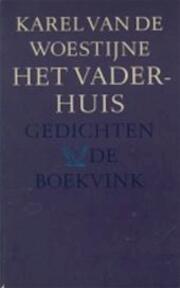 Het Vader-huis - Karel van de Woestijne (ISBN 9789021441269)