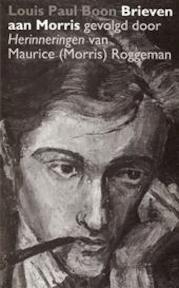 Brieven aan Morris - Louis Paul Boon, Maurice Roggeman (ISBN 9789070850197)