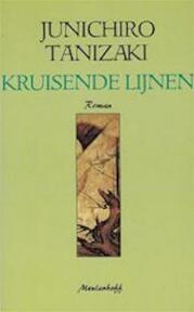 Kruisende lijnen - Junichiro Tanizaki, Jacques Westerhoven (ISBN 9789029039208)