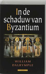 In de schaduw van Byzantium - W. Dalrymple (ISBN 9789045002125)