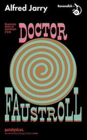 Roemruchte daden en opvattingen van doctor Faustroll, patafysicus, neowetenschappelijke roman - Alfred Jarry (ISBN 9789492254009)