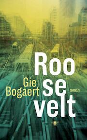 Roosevelt - Gie Bogaert (ISBN 9789023496786)