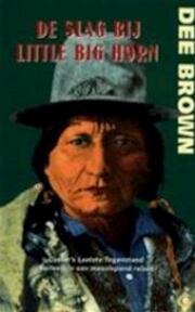 De slag bij Little Big Horn - Dee Brown, Elisabeth Swildens (ISBN 9789062657216)