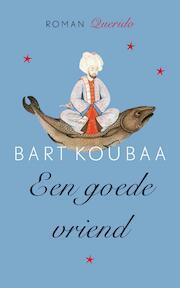 Een goede vriend - Bart Koubaa (ISBN 9789021403434)
