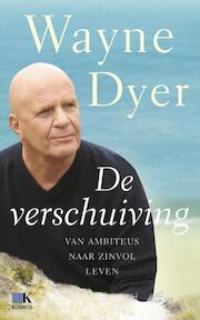 De verschuiving - Wayne W. Dyer, Wayne Dyer (ISBN 9789021563428)