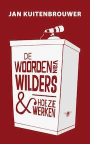 De woorden van Wilders en hoe ze werken - Jan Kuitenbrouwer (ISBN 9789023457718)