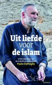 Uit liefde voor de islam - Paolo Dall'Oglio, Églantine Gabaix-Hialé (ISBN 9789085283836)