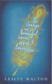 Strange and Beautiful Sorrows of Ava Lavender - Leslye Walton (ISBN 9781406357738)