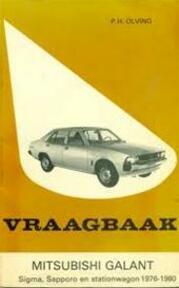 Vraagbaak voor uw Mitsubishi Galant - P.H. Olving (ISBN 9789020114492)
