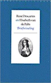 Rene Descartes en Elisabeth van de Palts briefwisseling - R. Descartes (ISBN 9789028418790)