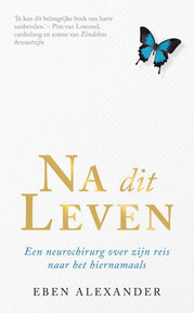 Na dit leven - Eben Alexander (ISBN 9789400501904)