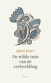 De wilde tuin van de verbeelding - Kris Pint (ISBN 9789058758934)
