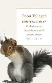 Iedereen was er - Toon Tellegen (ISBN 9789021406176)