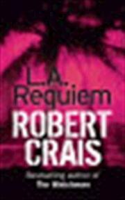 L. A. Requiem - Robert Crais (ISBN 9780752833958)