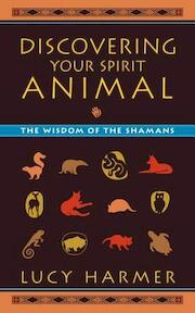 Discovering Your Spirit Animal - Lucy Harmer (ISBN 9781556437960)