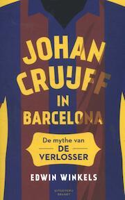 Johan Cruijff in Barcelona - Edwin Winkels (ISBN 9789492037664)