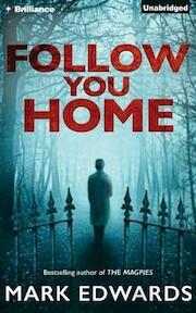 Follow You Home - Mark Edwards (ISBN 9781491591840)