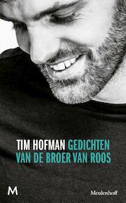 GEDICHTEN VAN DE BROER VAN ROOS - Tim Hofman (ISBN 9789029092227)