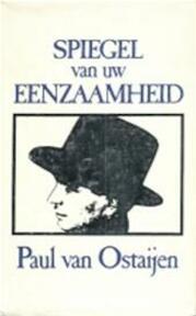 Spiegel van uw eenzaamheid - Paul van Ostaijen, S. Evenepoel (ISBN 9789061525141)