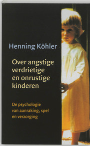 Over angstige, verdrietige en onrustige kinderen - H. Kohler, W. Heijder, M. Domen (ISBN 9789060383704)