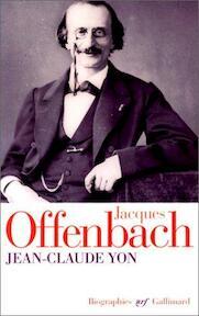 Jacques Offenbach - Jean-Claude Yon (ISBN 9782070747757)