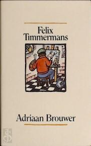 Adriaan Brouwer - Felix Timmermans (ISBN 9789061527237)