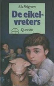De eikelvreters - Els Pelgrom (ISBN 9789021478050)